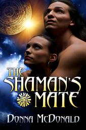 The Shaman's Mate (Paranormal Romance)