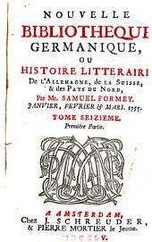 Nouvelle bibliothèque germanique ou histoire littéraire d'Allemagne, de la Suisse et des pays du Nord: Volume 16