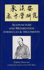 Acupuncture and Moxibustion Formulas   Treatments PDF