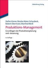 Produktions-Management: Grundlagen der Produktionsplanung und -steuerung, Ausgabe 10