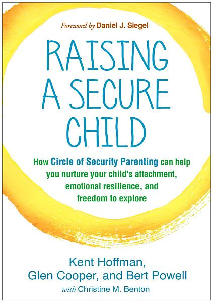 Download Raising a Secure Child Book