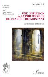 Une initiation à la philosophie de Claude Tresmontant: Ou la mélodie de l'univers
