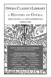 A History of Opera: Milestones and Metamorphoses