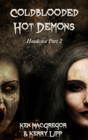 Headcase  Coldblooded Hot Demons