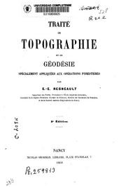 Traité de topographie et de geodésie spécialement appliquees aux operations forestières