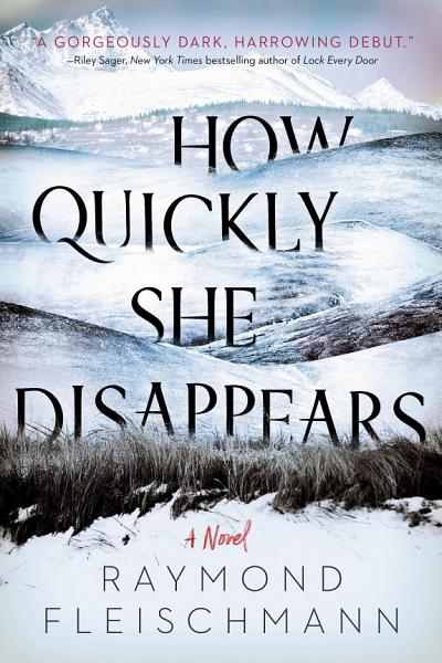 Download How Quickly She Disappears Book