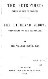 The Betrothed: Tales of the Crusaders ; The Highland Widow : Chronicles of the Canongate