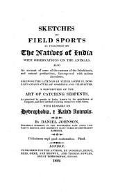 Sketches of Field Sports as Followed by the Natives of India: With Observations on the Animals ...