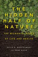The Hidden Half of Nature  The Microbial Roots of Life and Health PDF