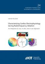 Characterizing Cardiac Electrophysiology during Radiofrequency Ablation : An Integrative Ex vivo, In silico, and In vivo Approach