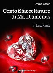 Cento Sfaccettature di Mr. Diamonds - vol. 8: Luccicante