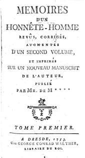 Mémoires D'Un Honnête-Homme: Revûs, Corrigés, Augmentés D'Un Second Volume, Et Imprimés Sur Un Nouveau Manuscrit De L'Auteur, Volume1