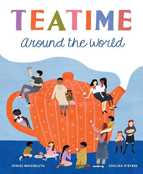 Teatime Around the World Pdf Book
