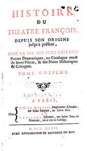 Histoire du théâtre françois: depuis son origine jusqu'a présent, Volume11