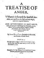 A Treatise of Anger. Wherein is shewed the lawfull, laudable, and necessarie use of iust and holy anger ... And afterwards is declared, what corrupt and uniust anger is, etc. (A treatise of swearing, etc.-A disswasion from the sin of drunkennes.-A treatise against fornication and adulterie, etc.).