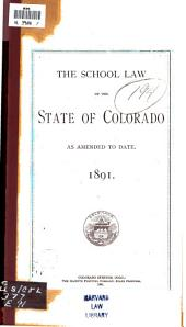 The School of Law of the State of Colorado, as Amended to Date, 1891