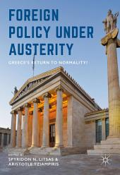 Foreign Policy Under Austerity: Greece's Return to Normality?
