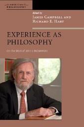 Experience as Philosophy: On the Work of John J. McDermott