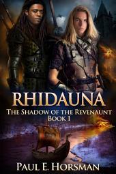 Rhidauna: The Shadow of the Revenaunt, Book 1