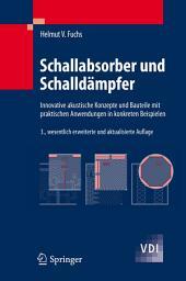 Schallabsorber und Schalldämpfer: Innovative akustische Konzepte und Bauteile mit praktischen Anwendungen in konkreten Beispielen, Ausgabe 3