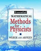 Essential Mathematical Methods for Physicists PDF
