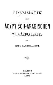Grammatik des ägyptisch-arabischen vulgärdialektes