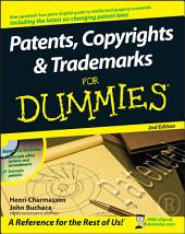 Patents, Copyrights and Trademarks For Dummies: Edition 2
