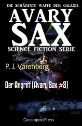 Der Angriff (Avary Sax #8): Cassiopeia Science Fiction Abenteuer