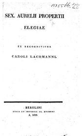 Sex. Aurelii Propertii Elegiae, ex recognitione C. Lachmanni