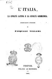 L'Italia, la civiltà latina e la civiltà germanica osservazioni storiche di Pasquale Villari