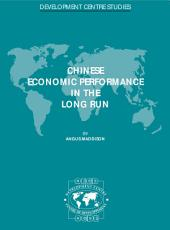 Development Centre Studies Chinese Economic Performance in the Long Run PDF