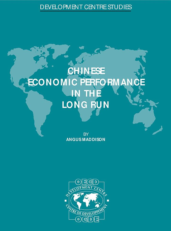 Development Centre Studies Chinese Economic Performance in the Long Run