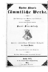 Theodor Körner's sämmtliche werke: Im auftrage der mutter des dichters hrsg. und mit einem vorwort begleitet