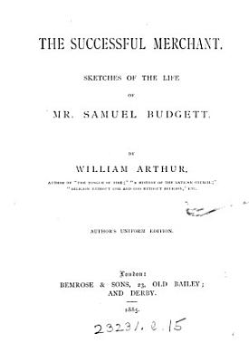 The successful merchant  sketches of the life of mr  S  Budgett PDF