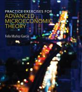 Practice Exercises for Advanced Microeconomic Theory