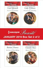 Harlequin Presents January 2016 - Box Set 2 of 2: The Cost of the Forbidden\New Year at the Boss's Bidding\Wearing the De Angelis Ring\Mistress of His Revenge