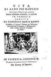 Vita di Aldo Pio Manuzio, insigne restauratore delle lettere greche e latine in Venezia