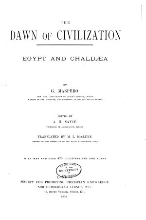 History of the Ancient Peoples of the Classic East  The dawn of civilization  Egypt and Chaldea    v  2  The struggle of the nations  Egypt  Syria and Assyria    v  3  The passing of the empires  850 330 B  C