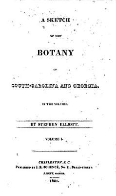A sketch of the botany of South Carolina and Georgia