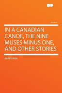 In a Canadian Canoe  the Nine Muses Minus One  and Other Stories