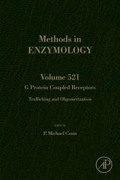 G Protein Coupled Receptors: Trafficking and Oligomerization