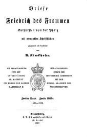 Briefe Friedrich des Frommen, kurfürsten von der Pfalz: i. 1567-1572. ii. 1572-1576. 1870-72