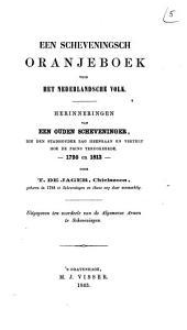 Een Scheveningsch Oranjeboek voor het Nederlandsche volk: herinneringen van een ouden Scheveninger, die den stadhouder zag heengaan en vertelt hoe de Prins terugkeerde, 1795 en 1813