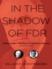 In the Shadow of FDR: From Harry Truman to Barack Obama, Edition 4