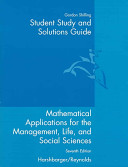 Student Study and Solutions Guide to Accompany Mathematical Applications Seventh Edition