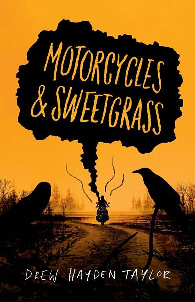 Download Motorcycles and Sweetgrass Book