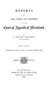 Reports of Cases Argued and Determined in the Court of Appeals of Maryland: Volume 45