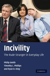 Incivility: The Rude Stranger in Everyday Life