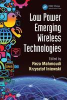 Low Power Emerging Wireless Technologies PDF