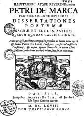 Illustrissimi... Petri de Marca,... Dissertationes postumae sacrae et ecclesiasticae, quarum quaedam gallica lingua...
